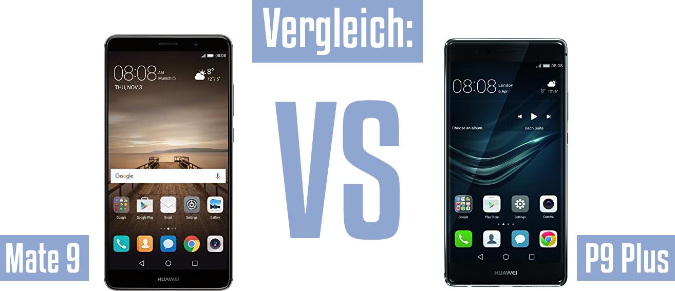 Vergleich Huawei Mate 9 Und Huawei P9 Plus