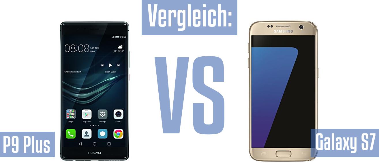Vergleich Huawei P9 Plus Und Samsung Galaxy S7